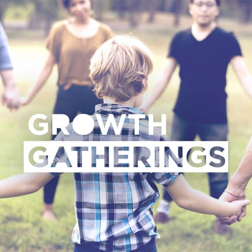 Growth Gatherings